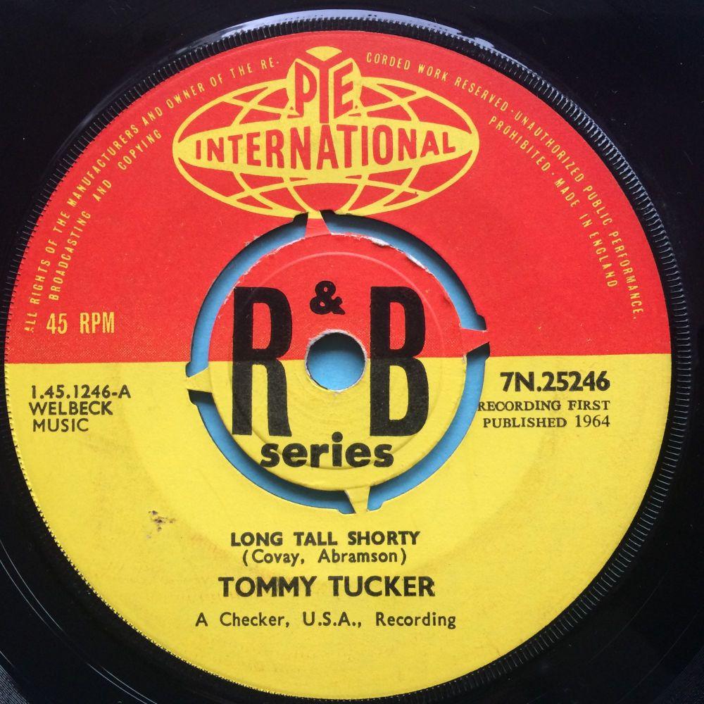 Tommy Tucker - Long tall shorty b/w Mo' Shorty - U.K. Pye International R&B Series - VG+