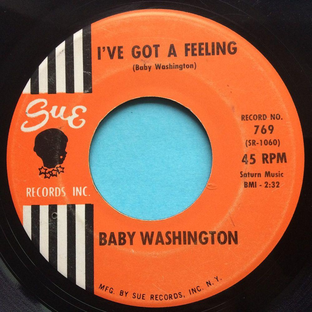 Baby Washington - I've got a feeling b/w  Hush Heart- Sue - VG+