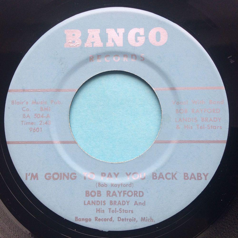 Bob Rayford - I'm going to pay you back baby - Bango - Ex-