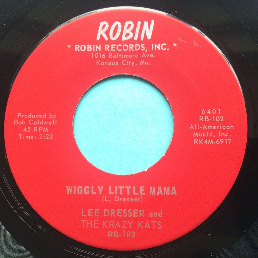 Lee Dresser & Krazy Kats - Wiggly little mama - Robin - Ex