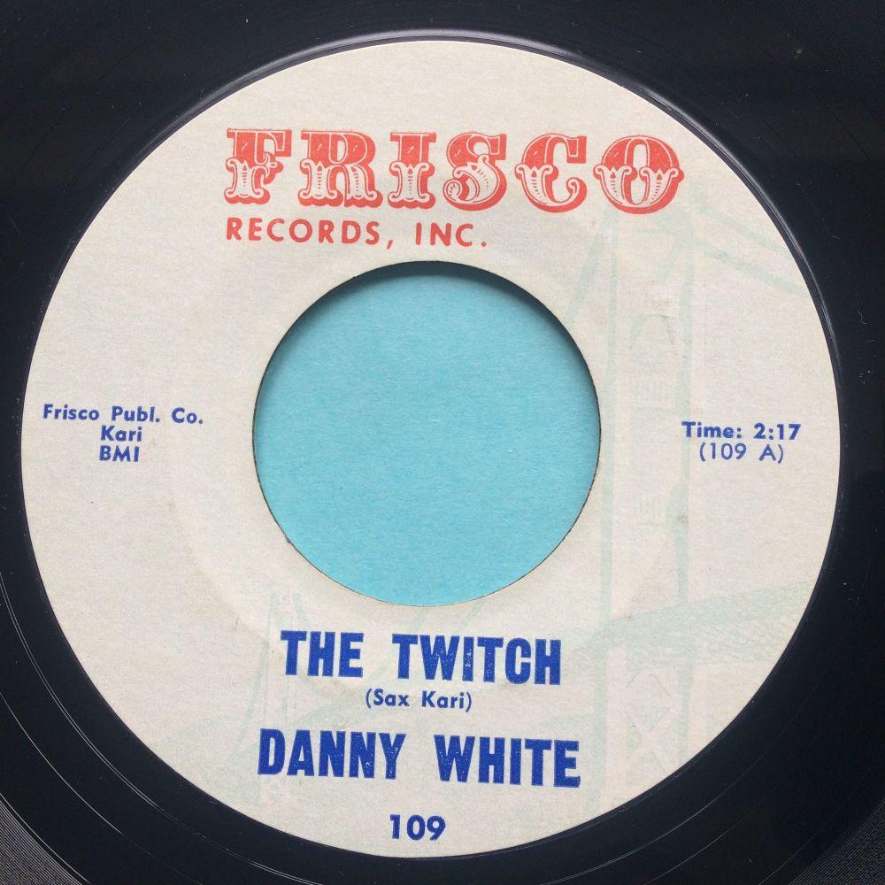 Danny White -The Twitch - Frisco - Ex