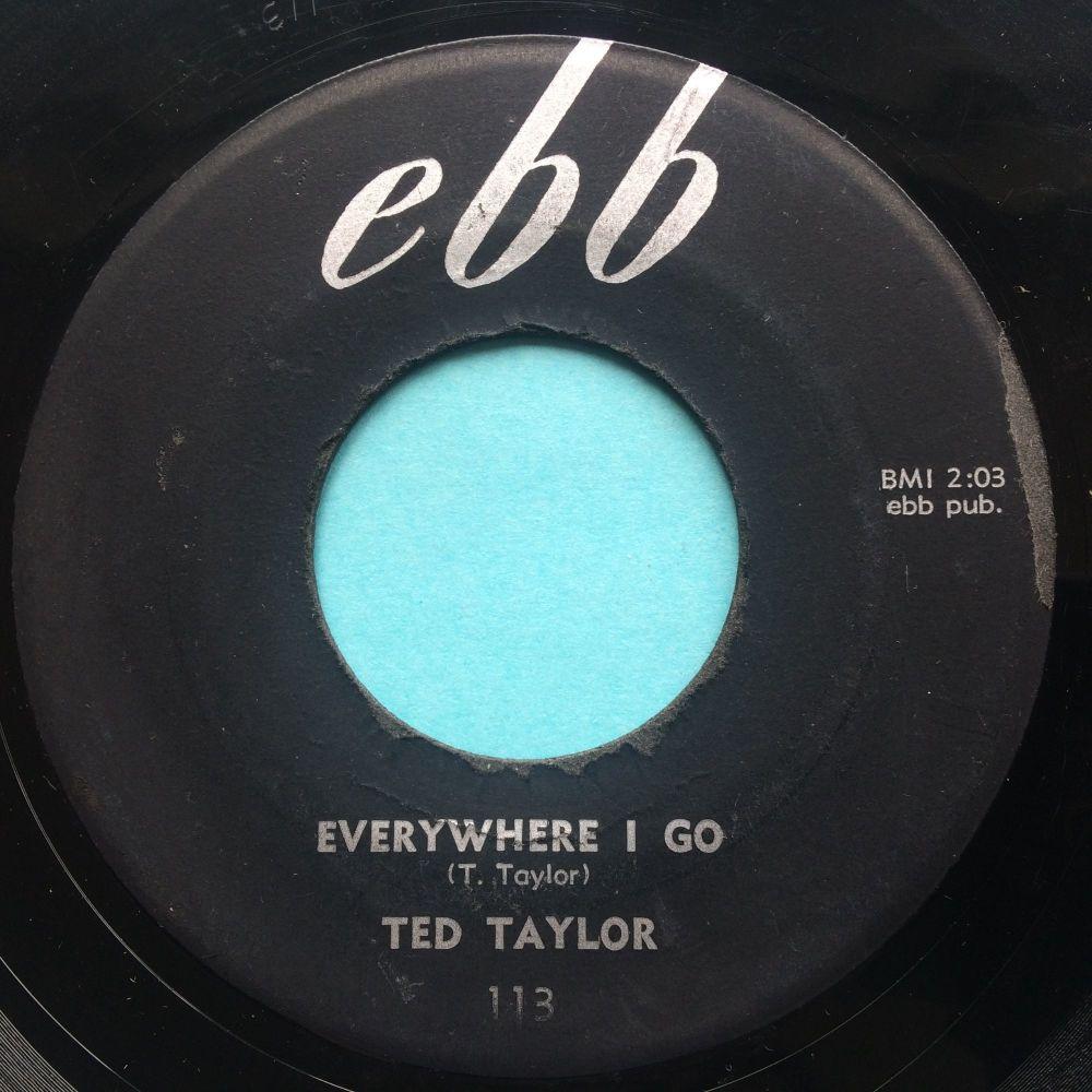Ted Taylor - Everywhere I go - Ebb - VG+