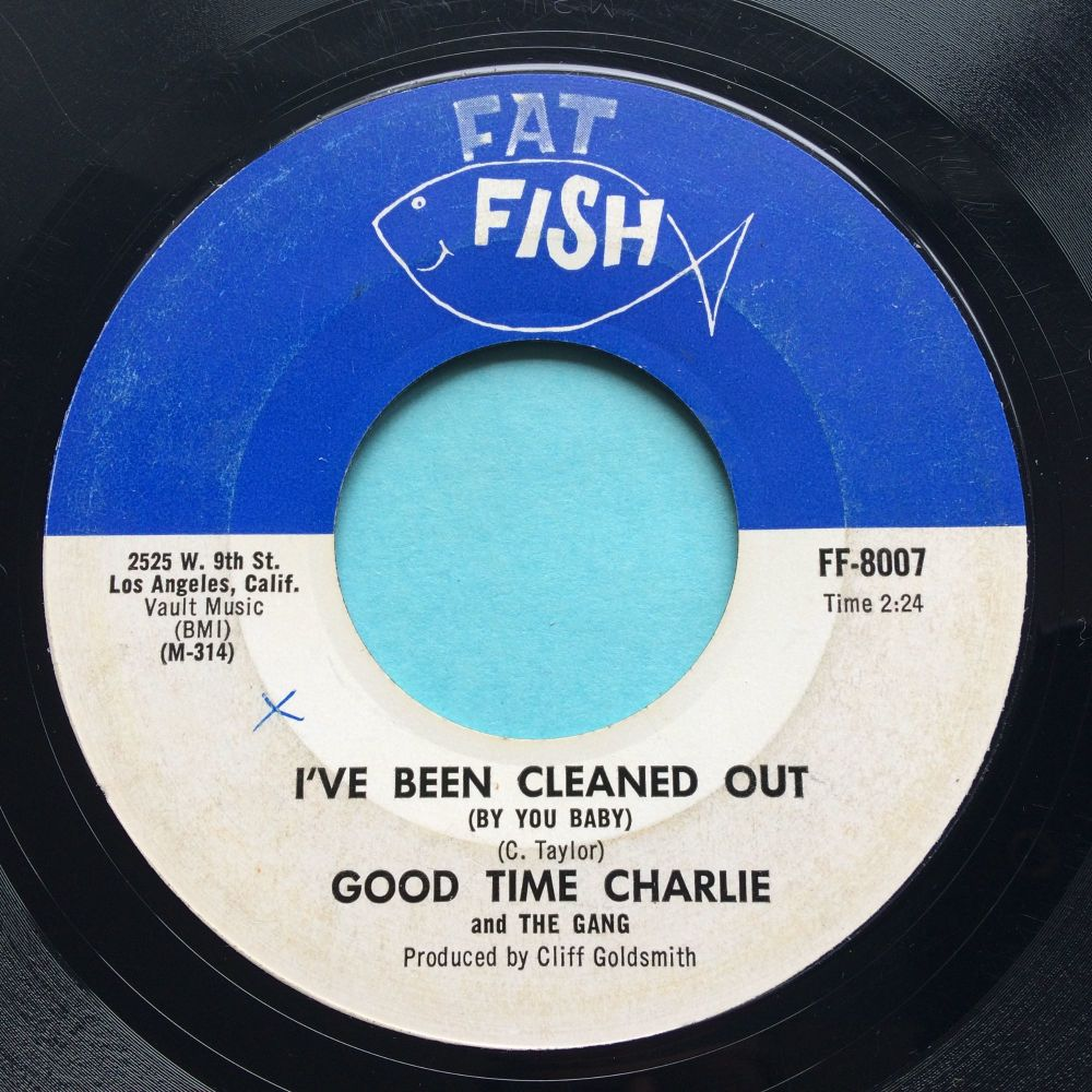 Good Time Charlie - I've been cleaned out b/w Cleaned out (instro) - Fat Fish - VG+ (sxol)