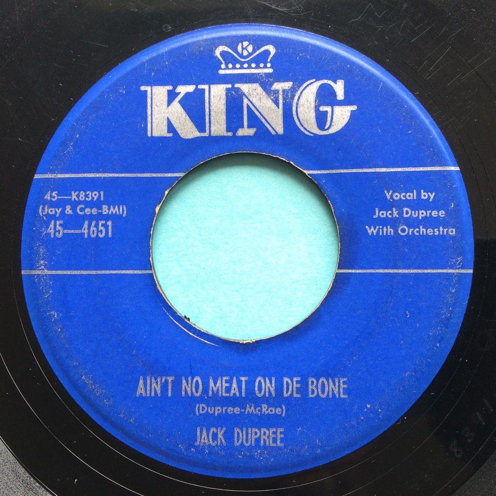 Jack Dupree - Ain't no meat on de bone - King - VG+