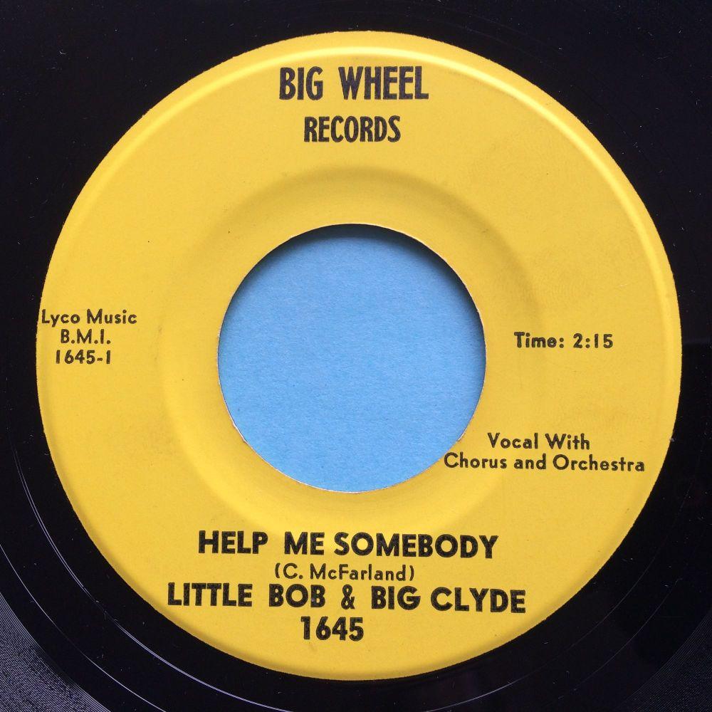Little Bob & Big Clyde - Help me somebody b/ w No baby - Big Wheel - Ex