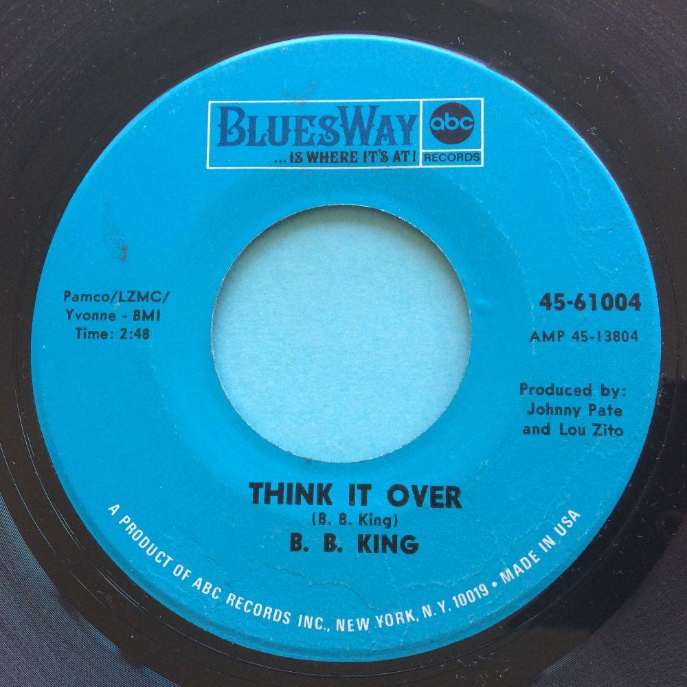B B King - Think it over - Bluesway  - Ex-