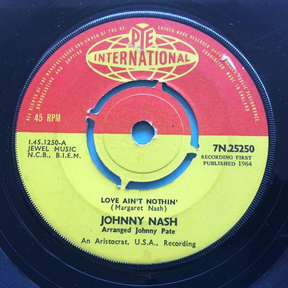 Johnny Nash - Love ain't nothin' - UK Pye International - VG+