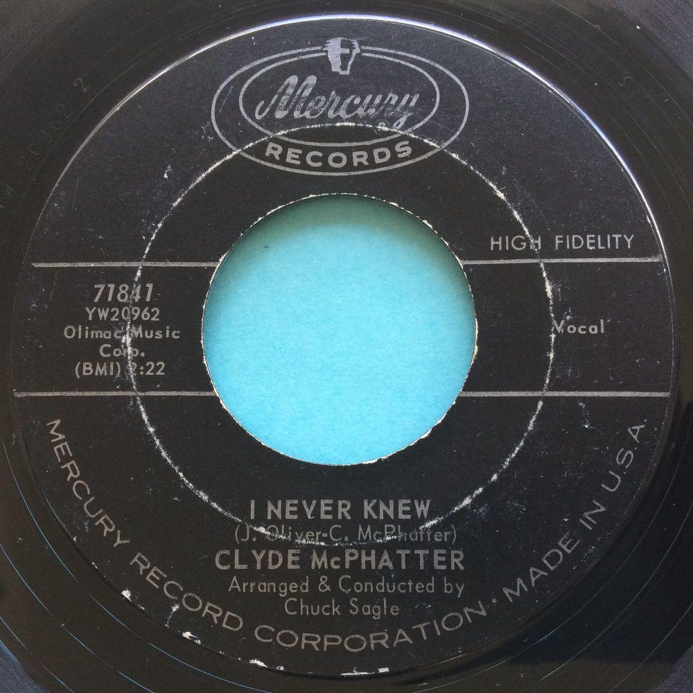 Clyde McPhatter - I never knew - Mercury - VG+
