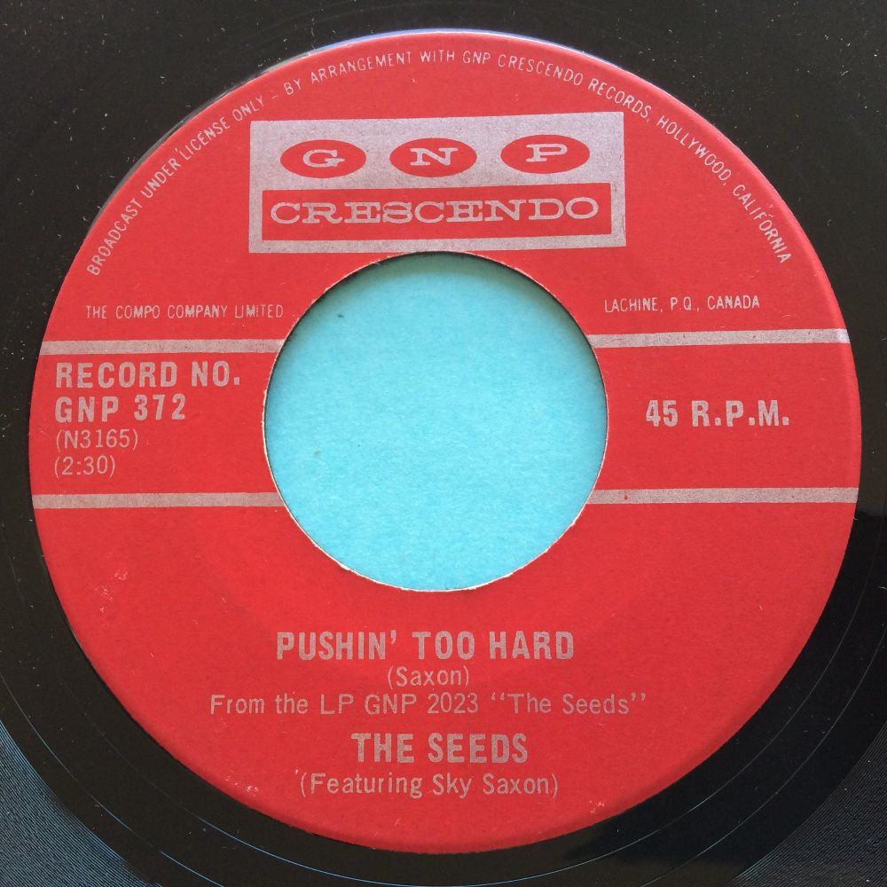 Seeds - Pushin' too hard b/w Try to understand - G.N.P. Crescendo (Canadian) - Ex