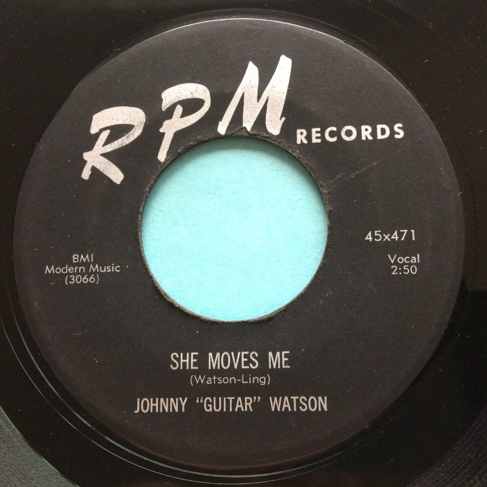 Johnny Guitar Watson - She moves me b/w Love me baby - RPM - Ex-