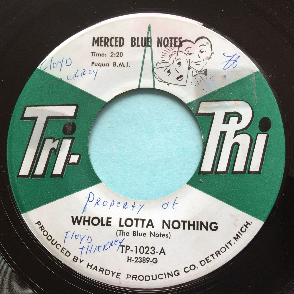 Merced Blue Notes - Whole lotta nothing - Tri-Phi - Ex- (swol, stkr residue)