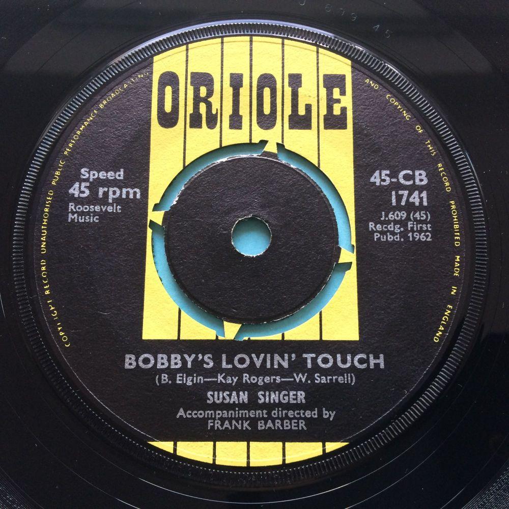Susan Singer - Bobby's lovin' touch - Oriole - Ex
