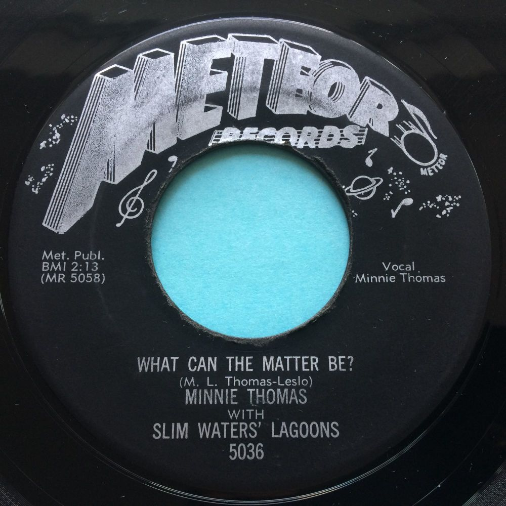 Minnie Thomas - I know what you need b/w What can the matter be - Meteor -