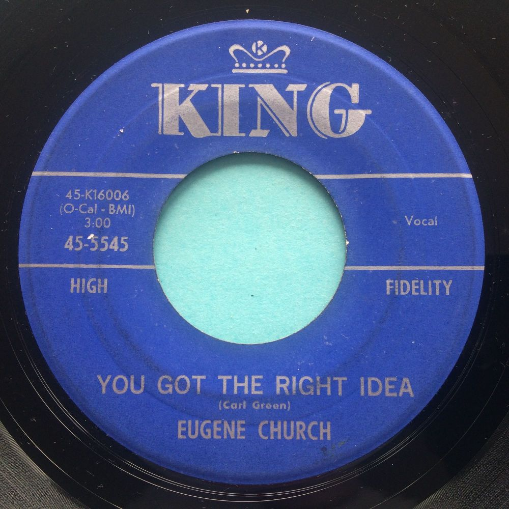 Eugene Church - You got the right idea b/w Mind your own business - King - Ex-
