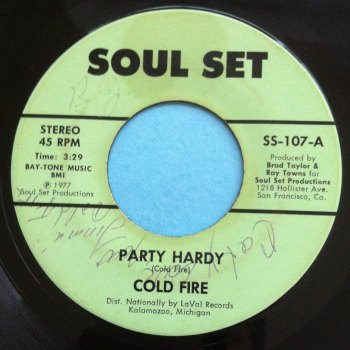 Cold Fire - Party hardy - Soul Set - Ex- (wol)