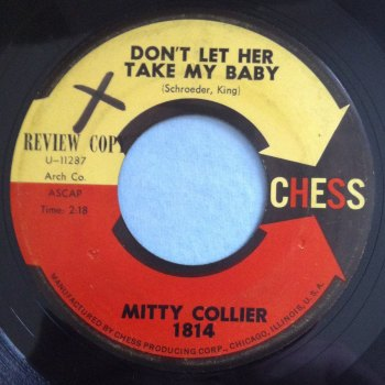 Mitty Collier - Don't let her take my baby - Chess - VG++ (swol)