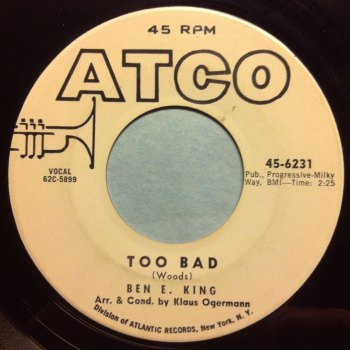 Ben E King - Too bad - Atco promo - Ex