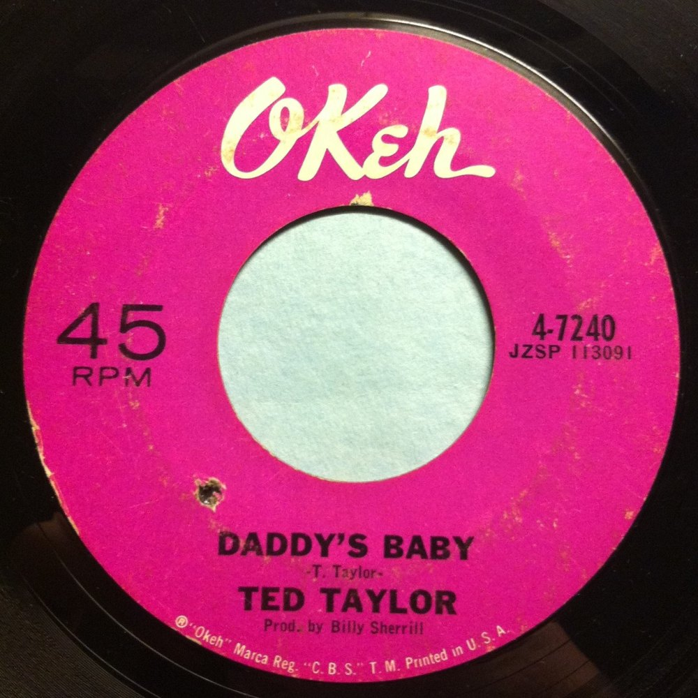Ted Taylor - Daddy's baby - Okeh - VG+