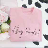 "<!-- 007-->""Always Be Kind"" Women's Sweatshirt Jumper"