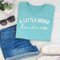 """<!-- 002 -->SUMMER SALE  """"A Little More Kindness"""" Women's Organic Cotton Short Sleeve Tee..Limited Edition Colour"""
