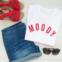 "<!-- 002 --> ""Moody"" Women's Slogan Organic Cotton Short Sleeve Tee"