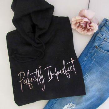 """Perfectly Imperfect"" Women's Slogan Hooded Sweatshirt"