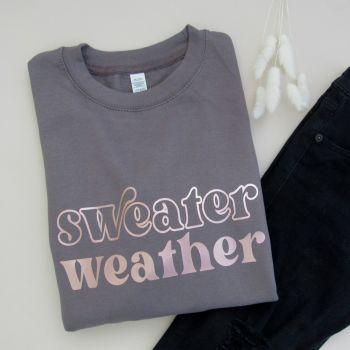 """SWEATER WEATHER"" Women's Unisex Slogan Sweatshirt Jumper"