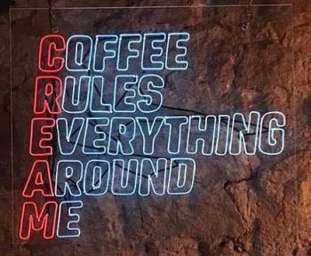 """COFFEE RULES EVERYTHING AROUND ME"" Neon Sign"