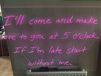 """I'll come make love to you..."" Neon sign"