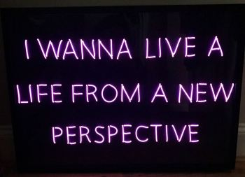 """I WANNA LIVE A LIFE FROM A NEW PERSPECTIVE"" Pink Neon Sign 50x70cm"