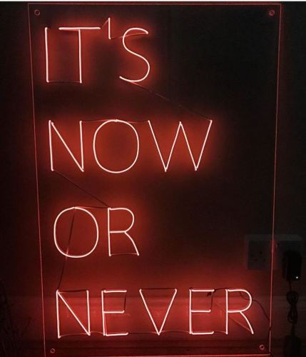 ITS NOW OR NEVER Orange Neon Sign