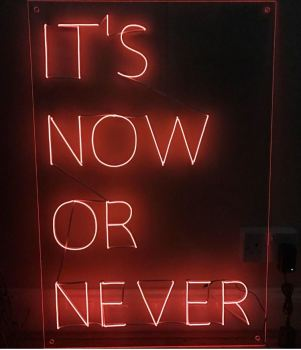 """IT'S NOW OR NEVER"" Orange Neon Sign 60x90cm"