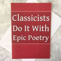 Classicists Do It With Epic Poetry
