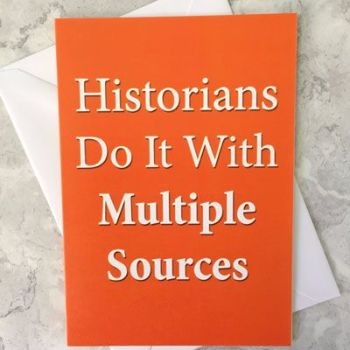 Historians Do It With Multiple Sources