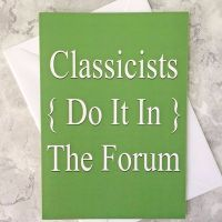 Classicists Do It In The Forum