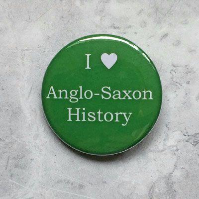 I Love Anglo Saxon History
