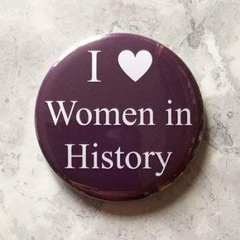 I Love Women in History