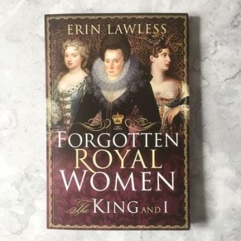 Forgotten Royal Women by Erin Lawless