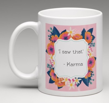 'Karma's Gonna Get You'