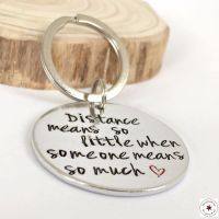 Distance Means So Little When Someone Means So Much Keyring