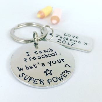 I teach pre-school. What's your Superpower? Keyring