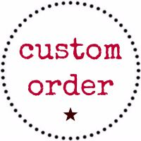 Custom Order for Melissa Stonard