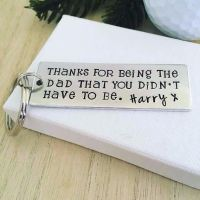 Personalised Thanks For Being The Dad That You Didn't Have To Be Keyring
