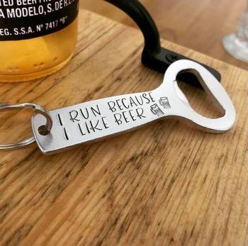 I Run Because I Like Beer Bottle Opener