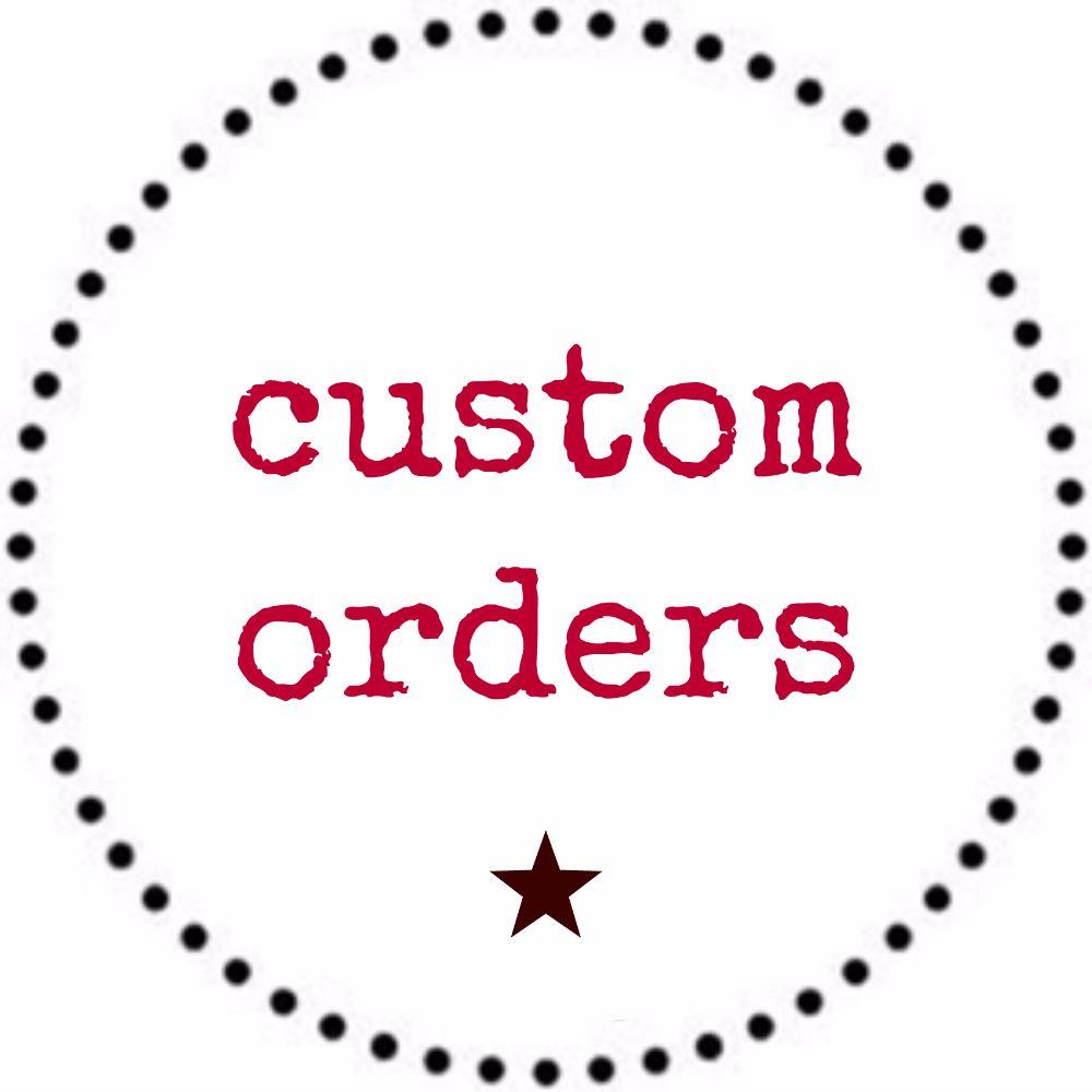 <!-- 015 -->Custom Orders