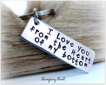 'I Love You from the Heart of my bottom' Keyring