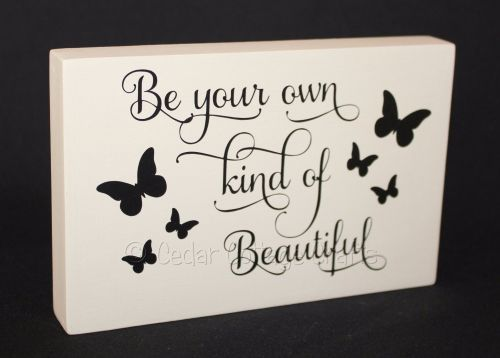 Personalised Plaque - Be Your Own Kind Of Beautiful