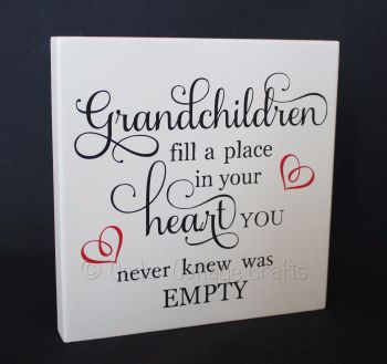 Freestanding Plaque - Grandchildren Fill A Place...