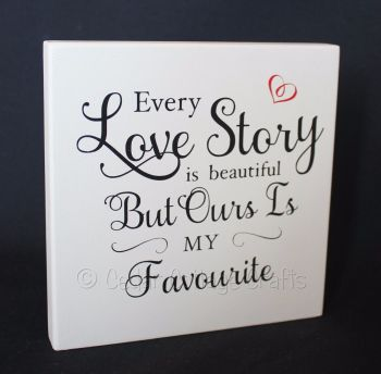 Freestanding Plaque - Every Love Story...