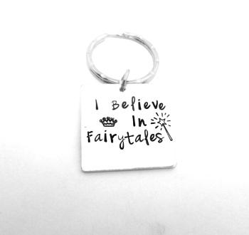 I Believe In Fairytales Keyring
